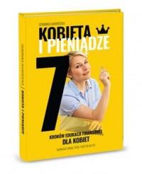 Kobieta i pieniądze. 7 kroków edukacji finansowej dla kobiet - okładka książki