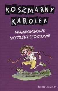 Koszmarny Karolek. Megabombowe wyczyny sportowe - okładka książki