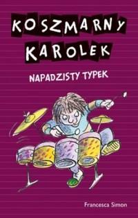 Koszmarny Karolek. Napadzisty typek - okładka książki