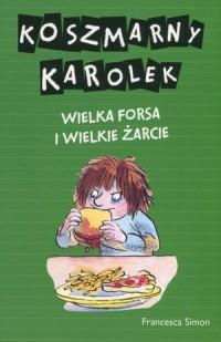 Koszmarny Karolek. Wielka forsa i wielkie żarcie - okładka książki