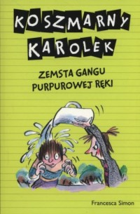 Koszmarny Karolek. Zemsta Gangu Purpurowej Ręki - okładka książki