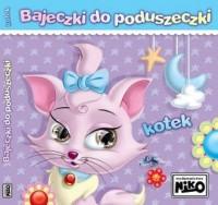 Kotek. Bajeczki do poduszeczki - okładka książki