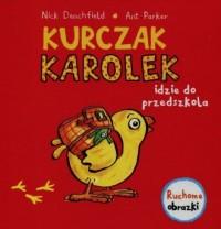 Kurczak Karolek idzie do przedszkola. - okładka książki