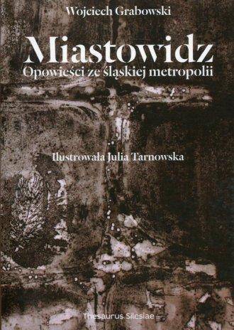 Miastowidz. Opowieści ze śląskiej - okładka książki