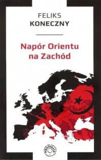 Napór Orientu na Zachód - Feliks - okładka książki