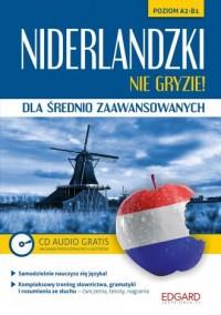 Niderlandzki nie gryzie. Dla średnio zaawansowanych (+ CD). Poziom A2-B1 - okładka podręcznika