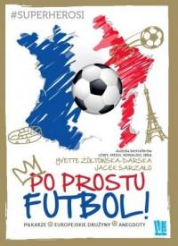 Po prostu futbol! - okładka książki