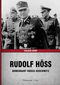 Rudolf Höss. Komendant obozu Auschwitz - okładka książki