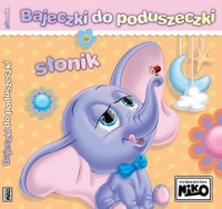 Słonik. Bajeczki do poduszeczki - okładka książki