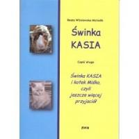 Świnka Kasia 2. Świnka Kasia i kotek Miśko czyli jeszcze więcej przyjaciół - okładka książki