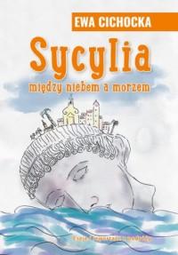 Sycylia. Między niebem a morzem - okładka książki