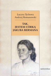 Tak, jestem córką Jakuba Bermana. - okładka książki