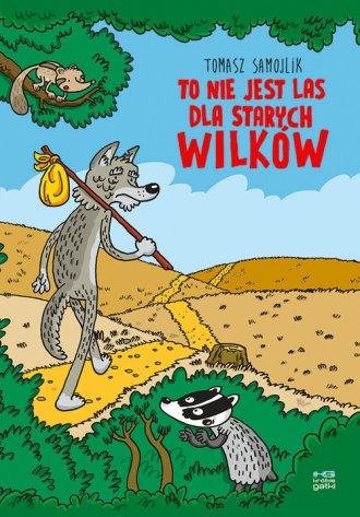 To nie jest las dla starych wilków - okładka książki