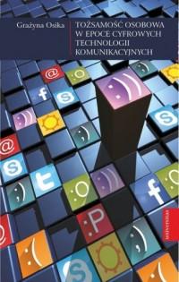 Tożsamość osobowa w epoce cyfrowych technologii komunikacyjnych - okładka książki