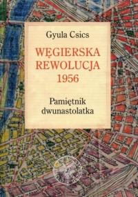 Węgierska rewolucja 1956. Pamiętnik - okładka książki