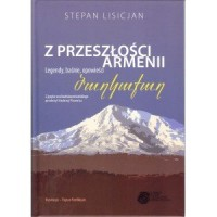 Z przeszłości Armenii. Legendy, baśnie, opowieści - okładka książki