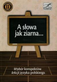 A słowa jak ziarna... Wybór konspektów lekcji języka polskiego - okładka książki