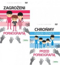Chrońmy nasze dzieci przed pornografią / Zagrożeni pornografią. PAKIET 2 FILMÓW (DVD) - okładka filmu