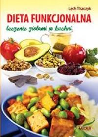 Dieta funkcjonalna. Leczenie ziołami - okładka książki