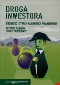 Droga inwestora. Chciwość i strach na rynkach finansowych - okładka książki