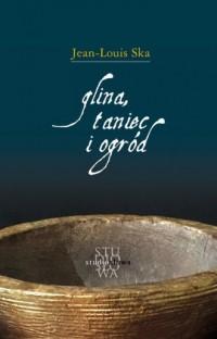 Glina, taniec i ogród - okładka książki