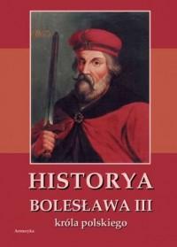 Historya Bolesława III króla polskiego - okładka książki
