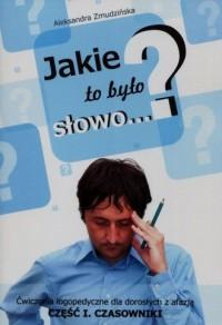 Jakie to było słowo? Ćwiczenia - okładka książki