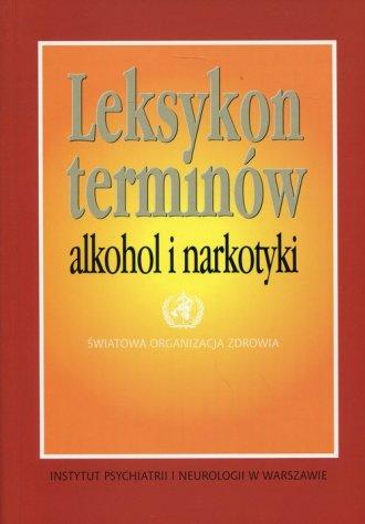 Leksykon terminów. Alkohol i narkomania - okładka książki