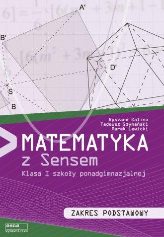 Matematyka z sensem 1. Szkoła ponadgimnazjalna. - okładka podręcznika