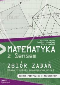 Matematyka z sensem 1. Szkola ponadgimnazjalna. Zbiór zadań - okładka podręcznika