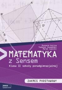 Matematyka z sensem 2. Szkoła ponadgimnazjalna. Podręcznik. Zakres podstawowy - okładka podręcznika