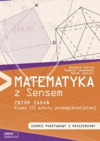 Matematyka z sensem 3. Szkoła ponadgimnazjalna. Zbiór zadań - okładka podręcznika