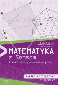 Matematyka z sensem. Klasa 1. Szkoła ponadgimnazjalna. Zakres rozszerzony. Suplement - okładka podręcznika