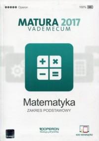 Matura 2017. Vademecum. Matematyka. - okładka podręcznika