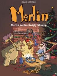 Merlin. Tom 2. Merlin kontra Święty Mikołaj - okładka książki