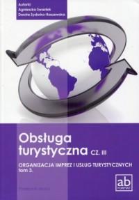 Obsługa turystyczna cz. 3. Organizacja imprez i usług turystycznych. Tom 3. Podręcznik. Technikum - okładka podręcznika