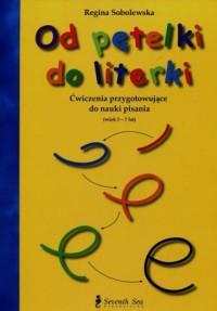Od pętelki do literki. Ćwiczenia - okładka podręcznika