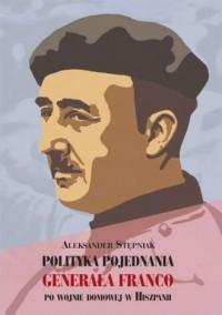 Polityka pojednania generała Franco po wojnie domowej w Hiszpanii - okładka książki