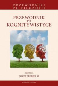 Przewodnik po kognitywistyce - - okładka książki