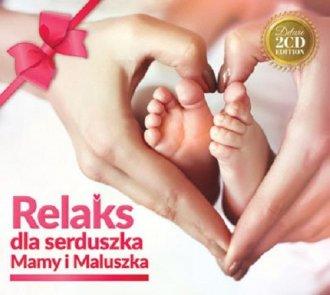 Relaks dla serduszka Mamy i Maluszka - okładka płyty