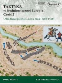 Taktyka w średniowiecznej Europie cz. 2. Odrodzenie piechoty, nowa broń (1260-1500) - okładka książki