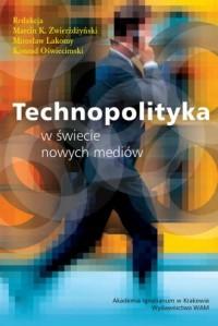 Technopolityka w świecie nowych mediów - okładka książki
