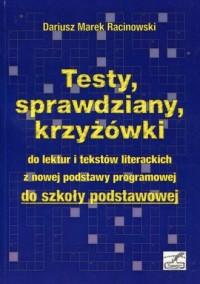 Testy, sprawdziany, krzyżówki do lektur i tekstów literackich z nowej podstawy programowej do szkoły podstawowej - okładka podręcznika