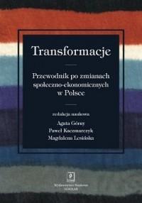 Transformacje. Przewodnik po zmianach społeczno-gospodarczych - okładka książki