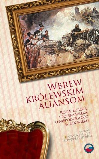 Wbrew królewskim aliansom - okładka książki