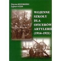 Wojenne szkoły dla oficerów artylerii (1914-1921) - okładka książki