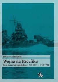 Wojna na Pacyfiku. Faza przewagi - okładka książki