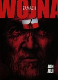 Zamach. Trylogia Wojna cz. 1 - okładka książki
