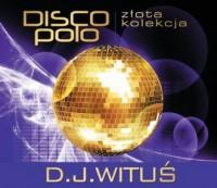 Złota Kolekcja Disco Polo. D.J. - okładka płyty