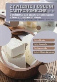 Żywienie i usługi gastronomiczne cz. 2. Technologia gastronomiczna z towaroznawstwem. Podręcznik. Kwalifikacja T.6. Sporządzanie potraw i napojów - okładka podręcznika